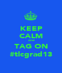 KEEP CALM and TAG ON #tlcgrad13 - Personalised Poster A1 size