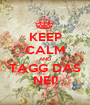 KEEP CALM AND TAGG DAS NEI! - Personalised Poster A1 size