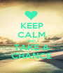KEEP CALM AND TAKE A CHANCE - Personalised Poster A1 size