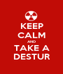 KEEP CALM AND TAKE A DESTUR - Personalised Poster A1 size