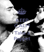 KEEP CALM and Take a Puppet - Personalised Poster A1 size