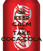 KEEP CALM AND TAKE COCA-COLA - Personalised Poster A1 size