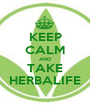 KEEP CALM AND TAKE HERBALIFE - Personalised Poster A1 size