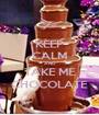 KEEP CALM AND TAKE ME CHOCOLATE - Personalised Poster A1 size