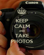 KEEP CALM AND TAKE PHOTOS - Personalised Poster A1 size