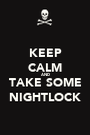 KEEP CALM AND TAKE SOME NIGHTLOCK - Personalised Poster A1 size
