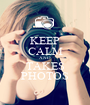 KEEP CALM AND TAKES PHOTOS - Personalised Poster A1 size