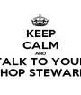 KEEP CALM AND TALK TO YOUR SHOP STEWARD - Personalised Poster A1 size