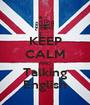 KEEP CALM AND Talking English - Personalised Poster A1 size