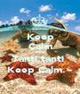 Keep Calm And Tanti,tanti  Keep Calm.~ - Personalised Poster A1 size