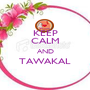KEEP CALM AND TAWAKAL  - Personalised Poster A1 size