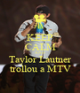 KEEP CALM AND Taylor Lautner trollou a MTV - Personalised Poster A1 size
