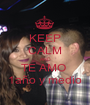 KEEP CALM AND TE AMO  1año y medio - Personalised Poster A1 size
