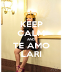 KEEP CALM AND TE AMO LARI - Personalised Poster A1 size