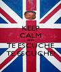 KEEP CALM AND TE ESCUCHE TE ESCUCHE! - Personalised Poster A1 size