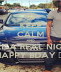 KEEP CALM AND TELL A REAL NIGGA HAPPY BDAY 💯💯 - Personalised Poster A1 size