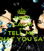 KEEP CALM AND TELL ME  WHAT YOU SAW - Personalised Poster A1 size
