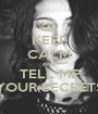 KEEP CALM AND TELL ME YOUR SECRETS - Personalised Poster A1 size