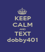 KEEP CALM AND TEXT dobby401 - Personalised Poster A1 size