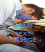 KEEP CALM AND TEXT MASSGE - Personalised Poster A1 size