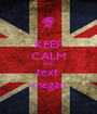 KEEP CALM AND text  megan - Personalised Poster A1 size