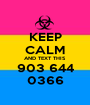 KEEP CALM AND TEXT THIS 903 644 0366 - Personalised Poster A1 size