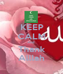 KEEP CALM And  Thank Alllah - Personalised Poster A1 size