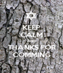 KEEP CALM AND THANKS FOR COMMING - Personalised Poster A1 size