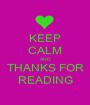 KEEP CALM AND THANKS FOR READING - Personalised Poster A1 size