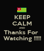 KEEP CALM AND Thanks For  Watching !!!!! - Personalised Poster A1 size