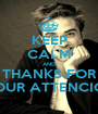 KEEP CALM AND THANKS FOR YOUR ATTENCION - Personalised Poster A1 size