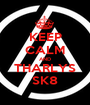 KEEP CALM AND THARLYS SK8 - Personalised Poster A1 size