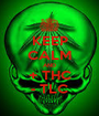 KEEP CALM AND + THC - TLC - Personalised Poster A1 size