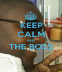 KEEP CALM AND THE BOSS  - Personalised Poster A1 size