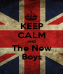 KEEP CALM AND The New Boys - Personalised Poster A1 size