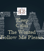 Keep Calm and The Wanted Follow Me Please  - Personalised Poster A1 size