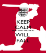 KEEP CALM AND THE WICKETS WILL  FALL - Personalised Poster A1 size