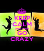 KEEP CALM AND THEN GO CRAZY - Personalised Poster A1 size