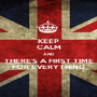 KEEP CALM AND THERE'S A FIRST TIME FOR EVERYTHING - Personalised Poster A1 size