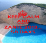 KEEP CALM AND THINK OF ZANTE 2013... 58 DAYS - Personalised Poster A1 size