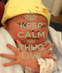 KEEP CALM AND THUG LIVE - Personalised Poster A1 size