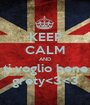 KEEP CALM AND ti voglio bene grety<3<3 - Personalised Poster A1 size