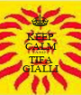 KEEP CALM AND TIFA GIALLI - Personalised Poster A1 size