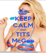 KEEP CALM AND TITS McGee - Personalised Poster A1 size