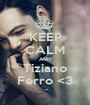 KEEP CALM AND Tiziano Ferro <3 - Personalised Poster A1 size