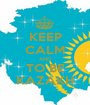 KEEP CALM AND TO BE KAZAKH - Personalised Poster A1 size