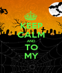 KEEP CALM AND TO MY - Personalised Poster A1 size