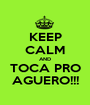 KEEP CALM AND TOCA PRO AGUERO!!! - Personalised Poster A1 size