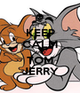 KEEP CALM AND TOM JERRY - Personalised Poster A1 size