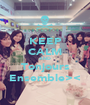 KEEP CALM AND Tonjours Ensemble>< - Personalised Poster A1 size